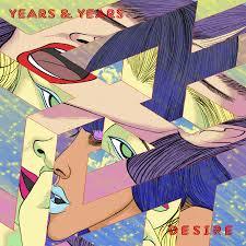 YEARS & YEARS – DESIRE