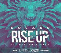 SOLANO FEAT BITTER´S KISS – RISE UP 2016 LIFE IN COLOR ANTHEM